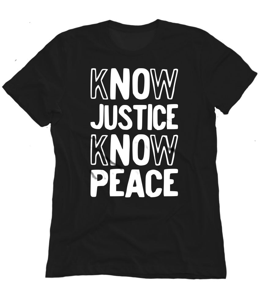 Image of Know Justice Know Peace black tee