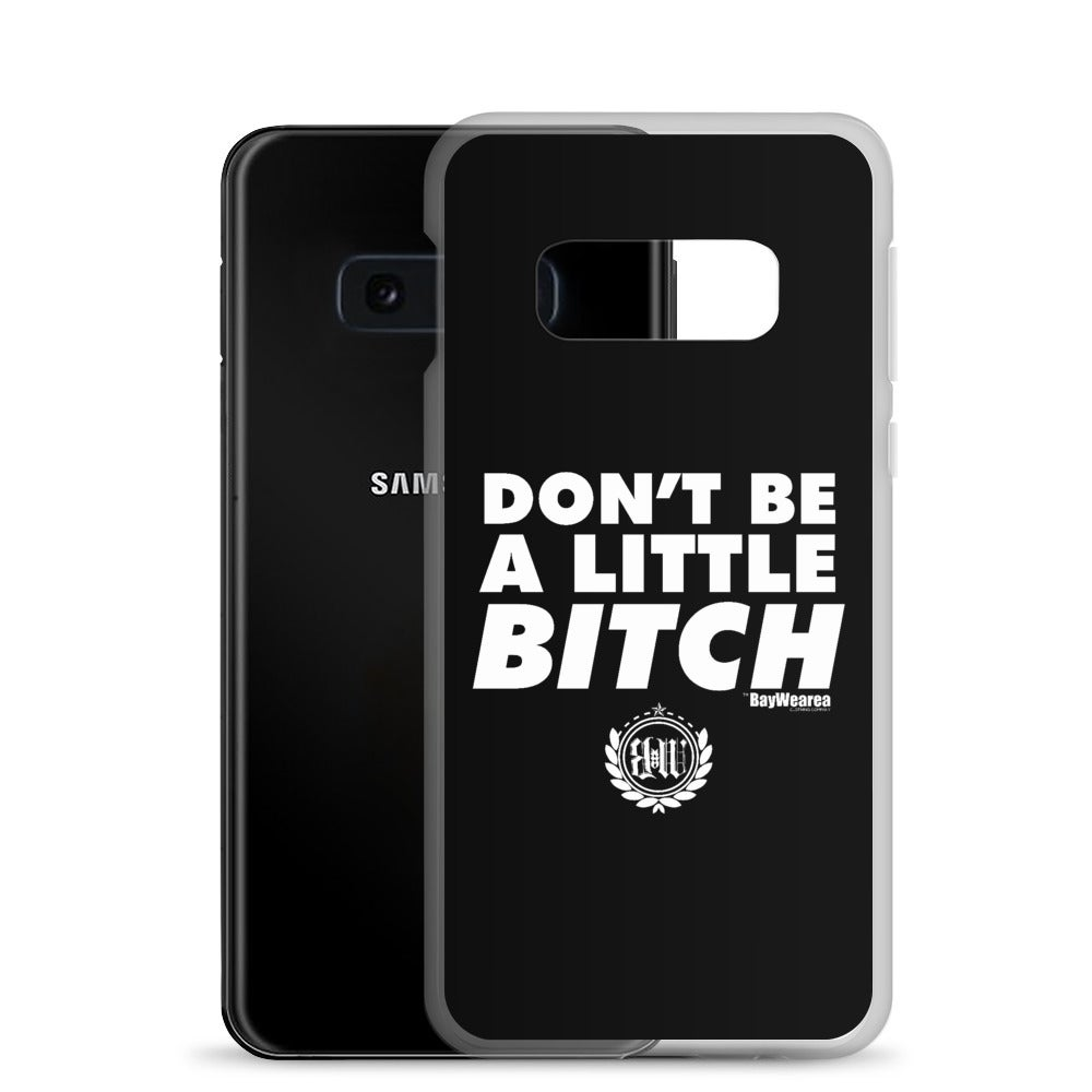 Samsung Phone Cases (ALL Models) Don't Be a Little Bitch Cell Phone Cases