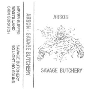 Image of ARSON Savage Butchery Demo