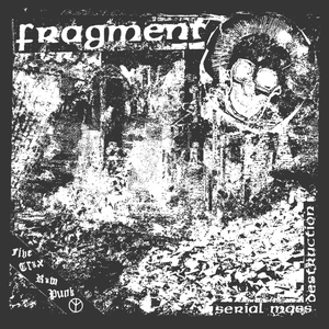 Image of FRAGMENT Serial Mass Destruction EP