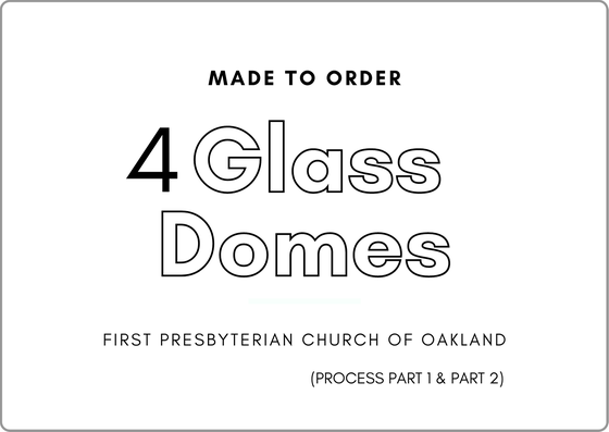 Image of 4 Glass Domes for First Presbyterian Church of Oakland + 1 Sample