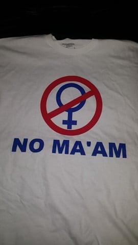 Image of NO MA'AM T SHIRT