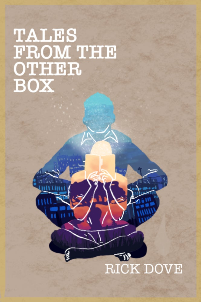Image of Tales from the Other Box by Rick Dove