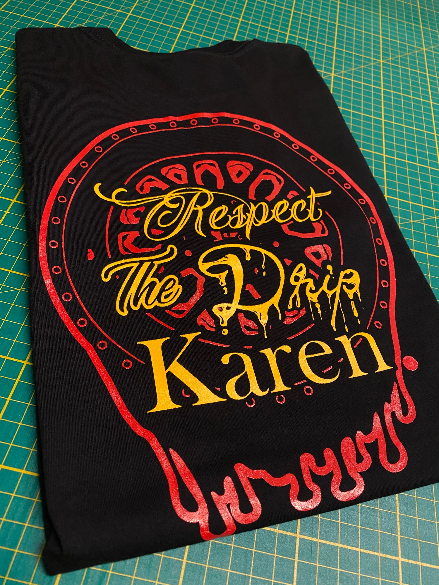 Image of Respect the drip Karen T-shirt