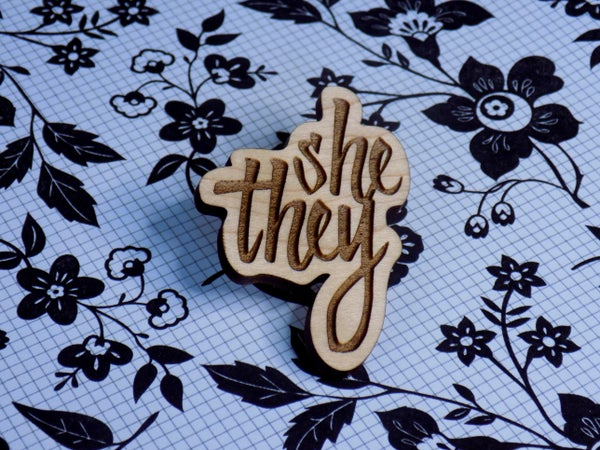 Image of Maple Hardwood Pronoun Pin - She/They