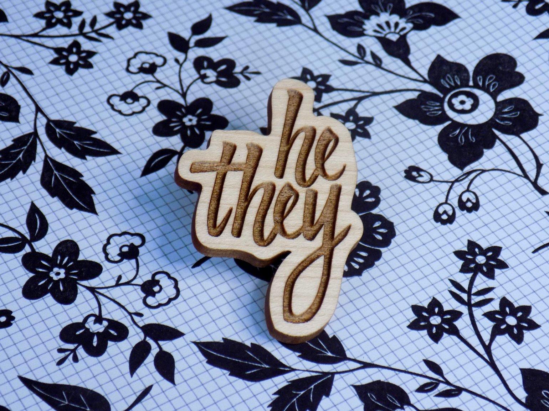 Image of Maple Hardwood Pronoun Pin - He/They