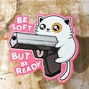 Be soft, But be ready - Cutout