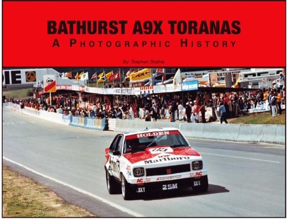 Image of Bathurst A9X Toranas. A Photographic History.