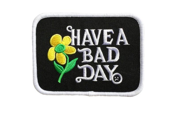 Image of Have a Bad Day Patch