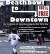 Deathbowl to Downtown (2009) DVD
