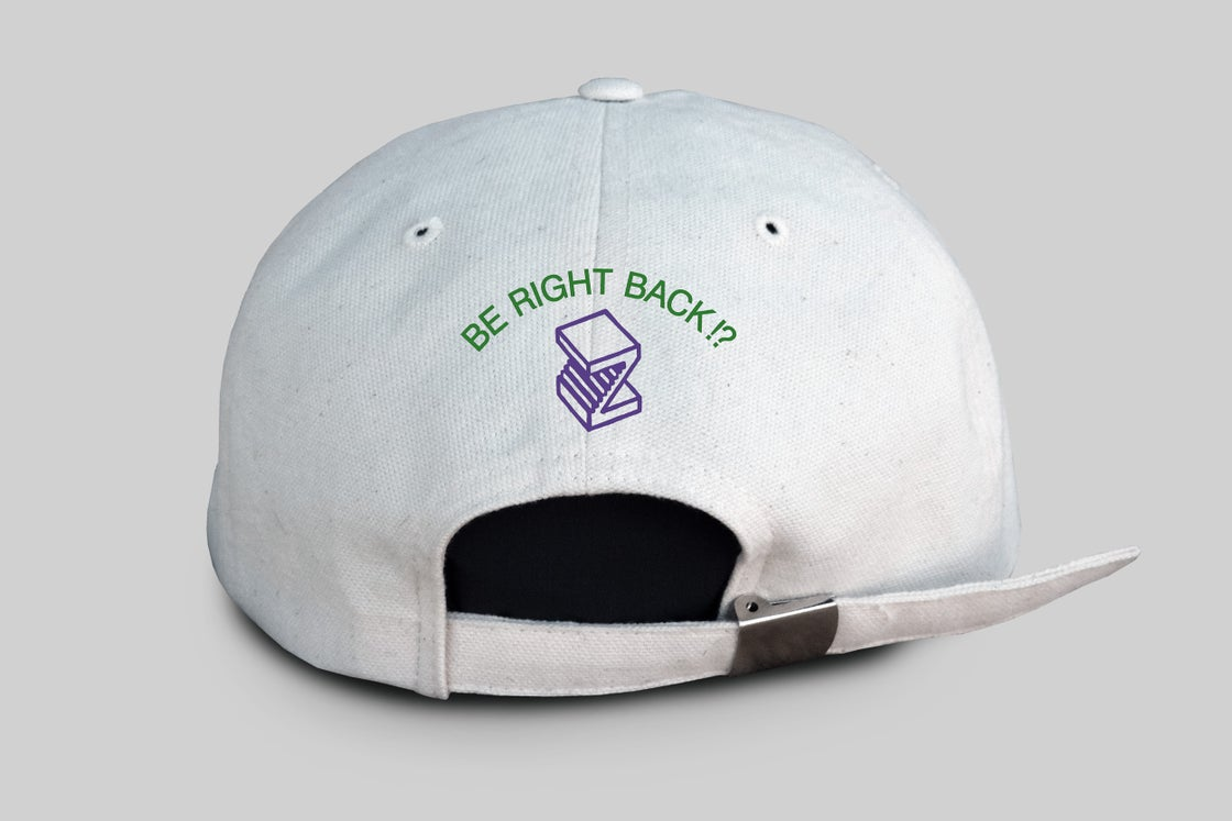 Image of BE RIGHT BACK!? Cap