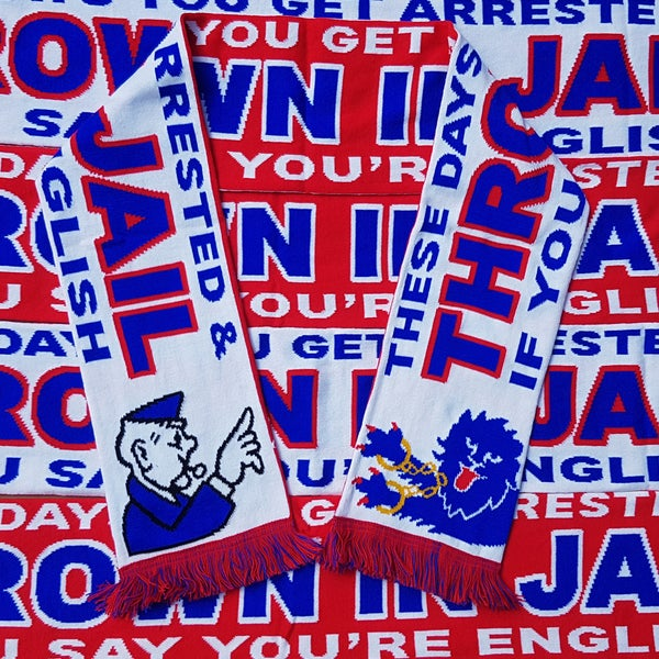 Image of These Days You Get Arrested & Thrown In Jail If You Say You're English scarf