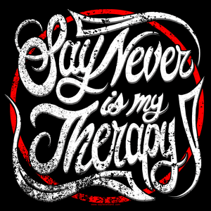 "Image of LADIES ""SAY NEVER IS MY THERAPY"" T-SHIRT S,M,L,XL,2XL"