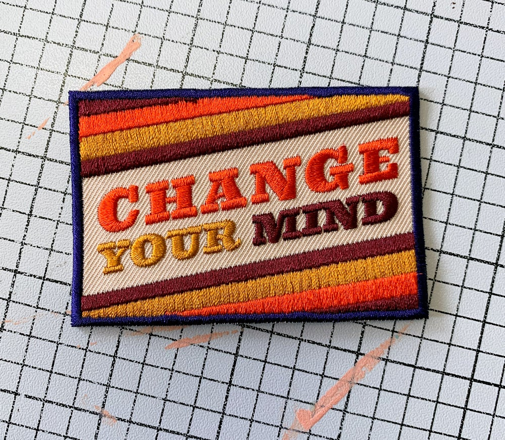 Image of Change Your Mind- Iron on Patch