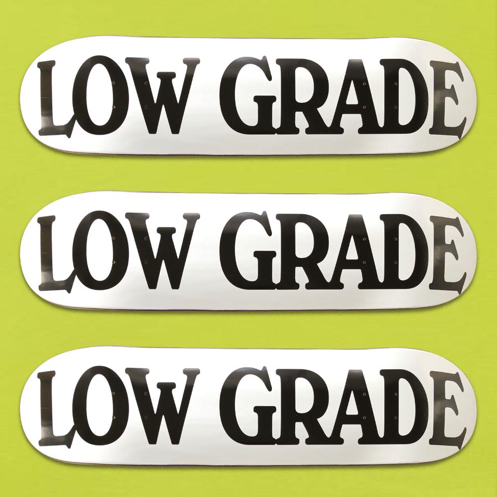 LOW GRADE SKATE DECK