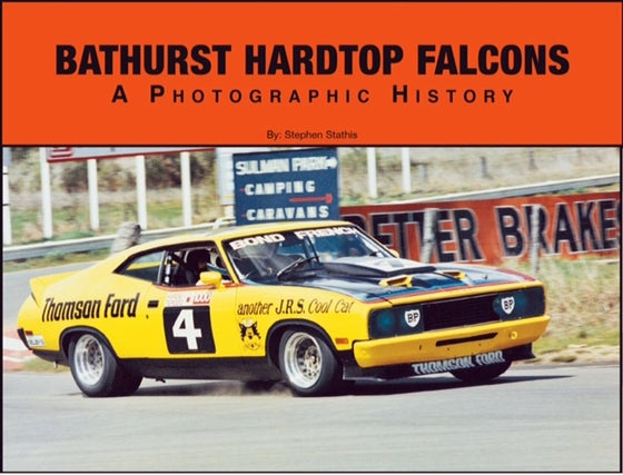 Image of Bathurst Hardtop Falcons - A Photographic History.
