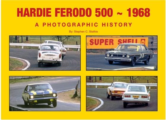 Image of Hardie Ferodo 500 - 1968 - A Photographic History.