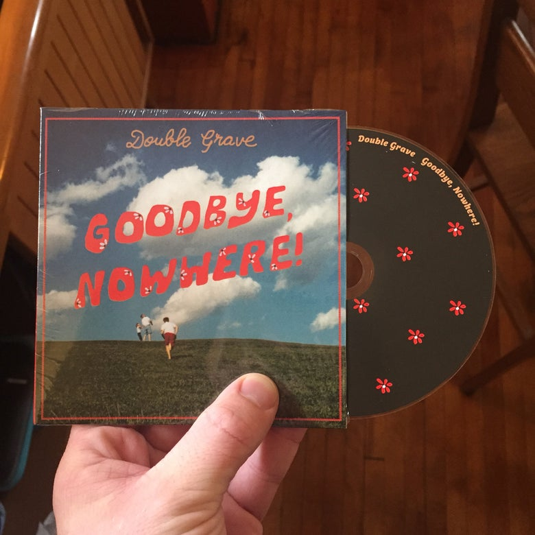 Image of Goodbye, Nowhere! CD