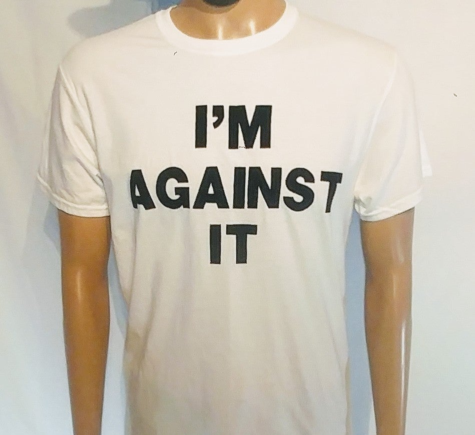 "Image of DIDACTIC - ""I'm Against It"" Tees"
