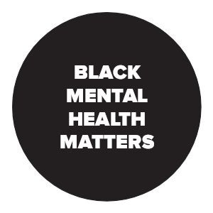 Black Mental Health Matters - Supporting Black Health Alliance