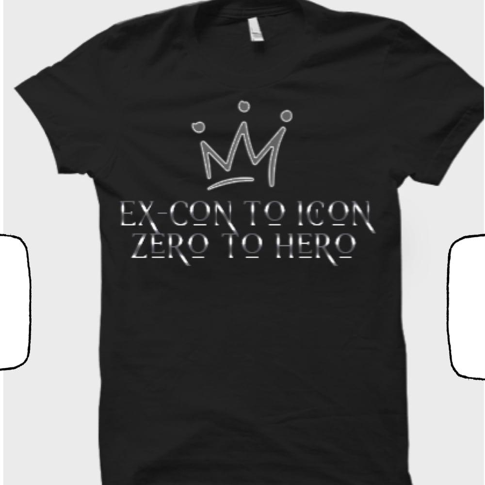 EX CON TO ICON / ZERO TO HERO