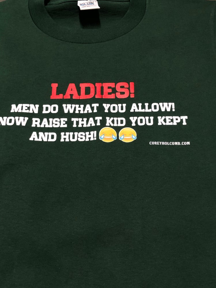 Image of Ladies! Men Do What You Allow
