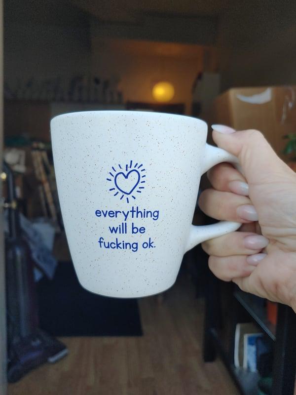 Image of Everything will be fucking okay mug