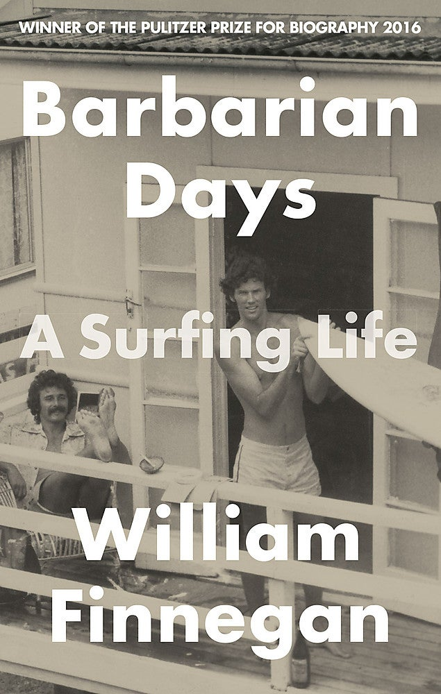Barbarian Days . A Surfing Life .