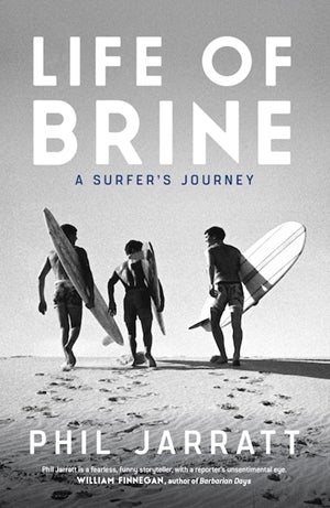 Life of Brine . A Surfers Journey .
