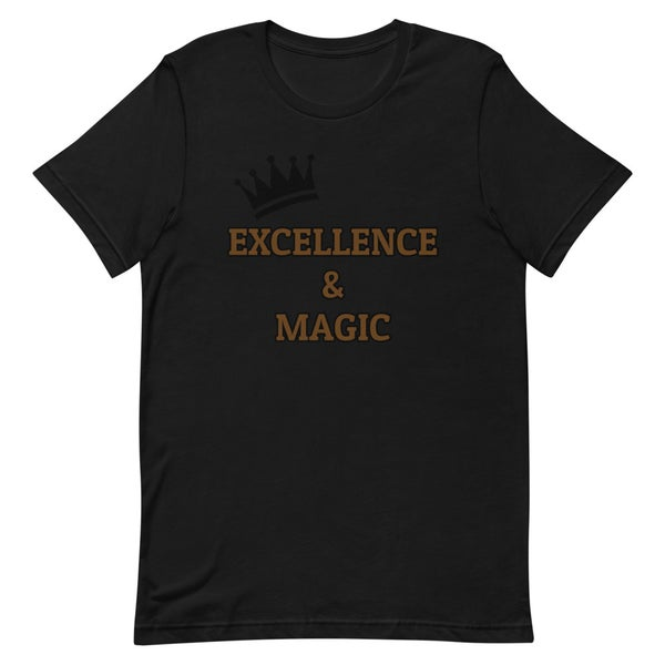 Image of Excellence & Magic Unisex T-Shirt