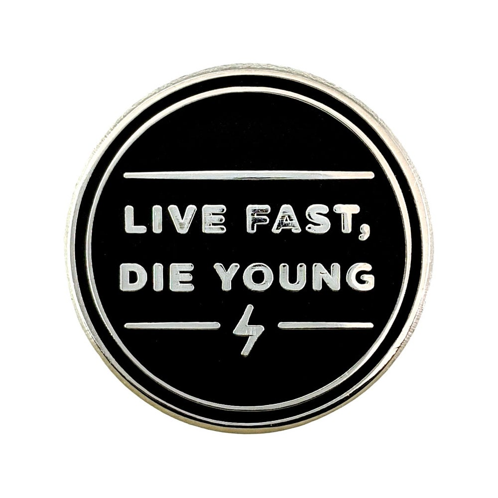 Image of Live Fast, Die Young Hard Enamel Pin