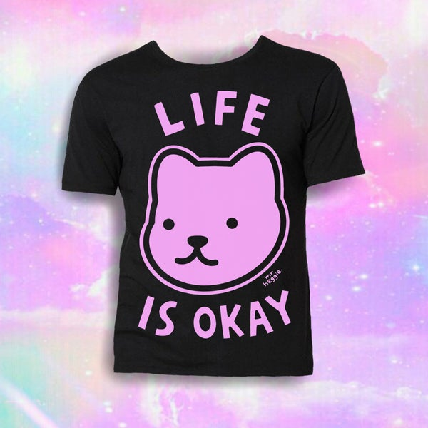 Image of The life is okay shirt