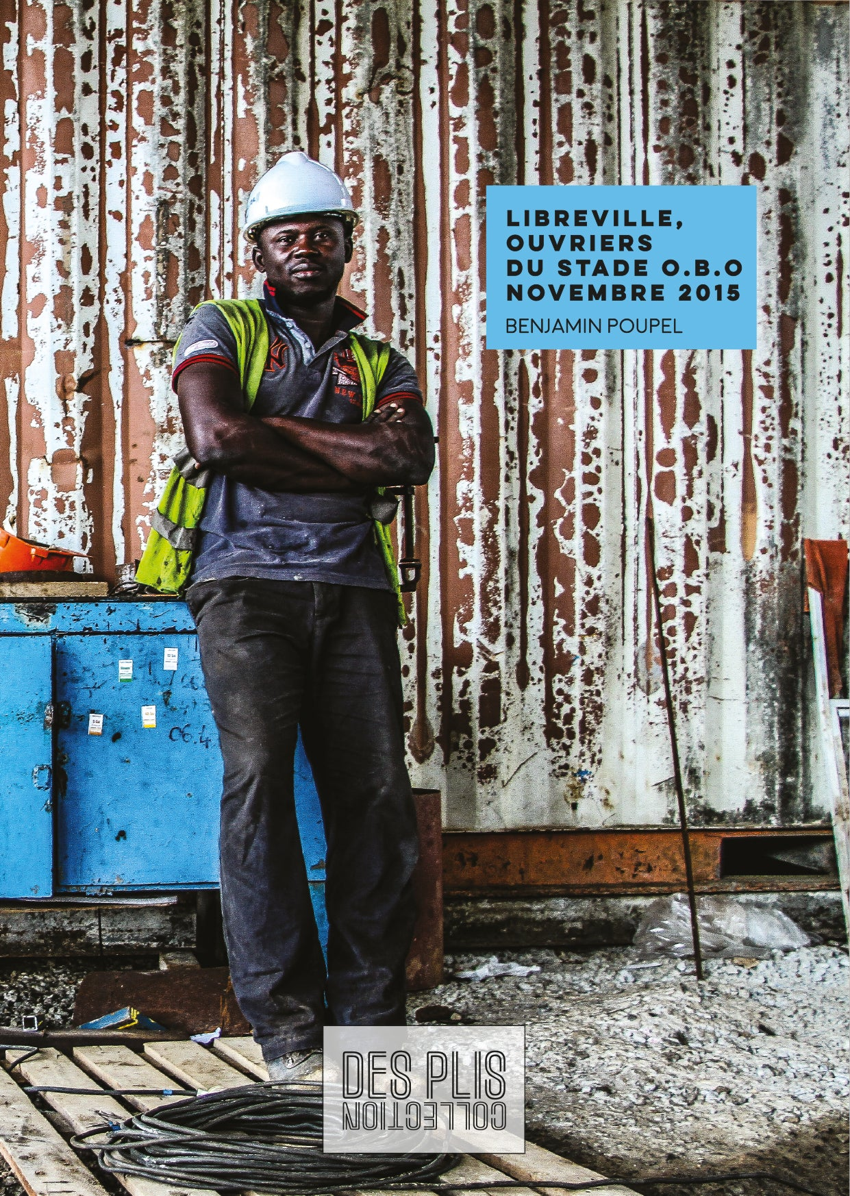 Image of Libreville, les ouvriers du stade O.B.O. de Benjamin Poupel