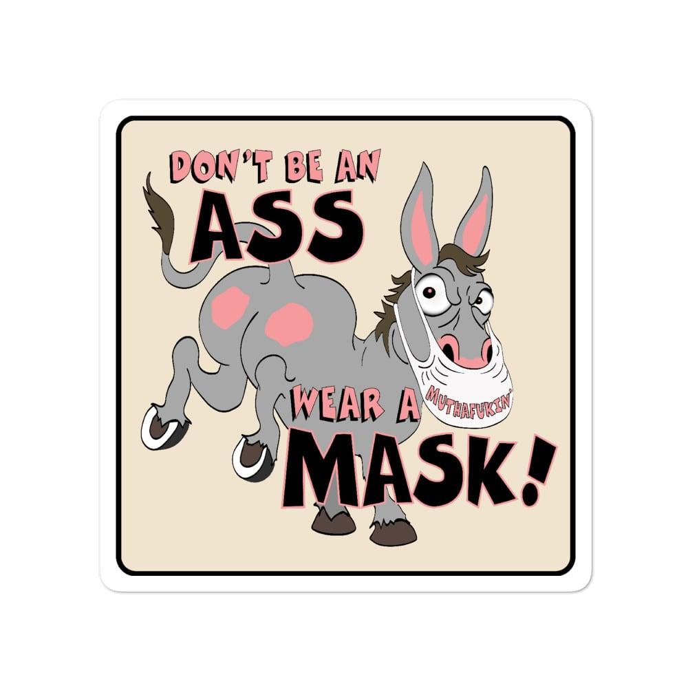 """Image of Don't Be An Ass -Sticker  4"""" x 4"""""""