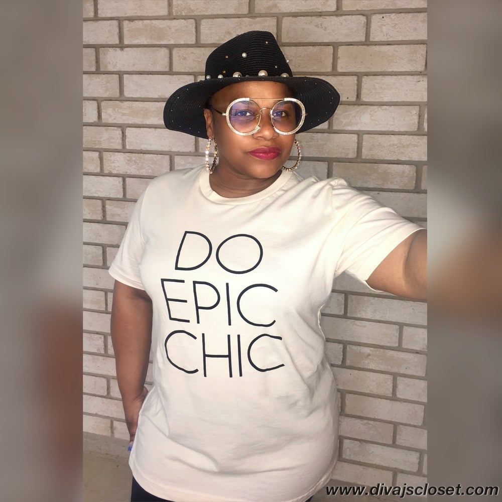 Image of Do Epic Chic Tee