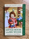 Little House in the Big Woods by Wilder Laura Ingalls