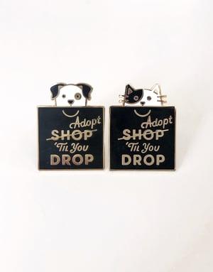 """Image of """"Adopt 'Til You Drop"""" Pins"""