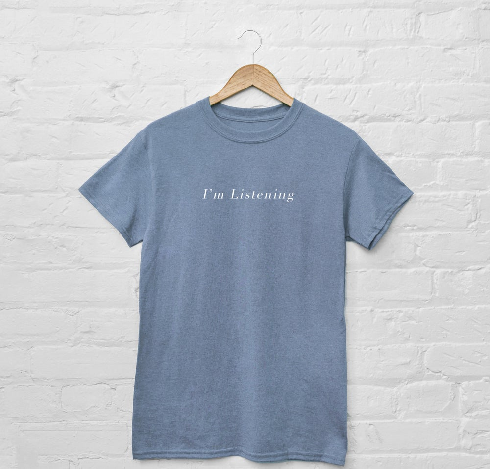 Image of Pre-Order: I'm Listening Shirt & Album Download