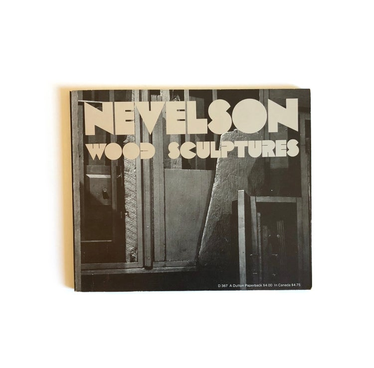 Image of Nevelson Wood Sculptures by Louise Nevelson and Martin Friedman