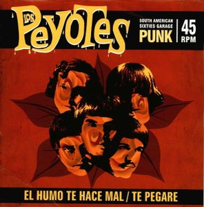"""Image of 7"""". Los Peyotes : El Humo Te Hace Mal.    Garage Punk Stomper."""