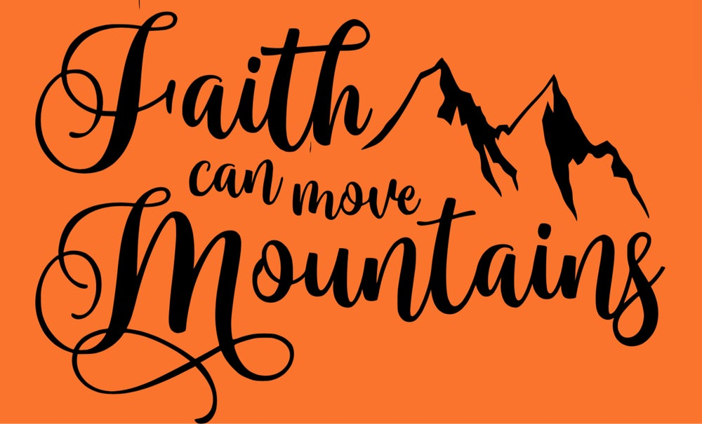 2X FAITH CAN MOVE MOUNTAINS