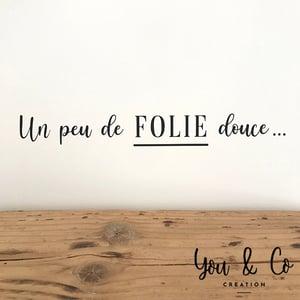 """Image of Sticker """"Un peu de FOLIE douce"""""""