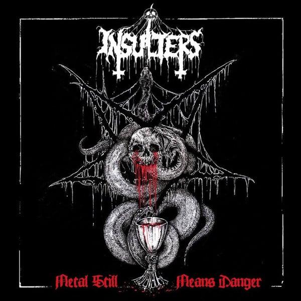 Image of INSULTERS - Metal Still Means Danger Gatefold LP