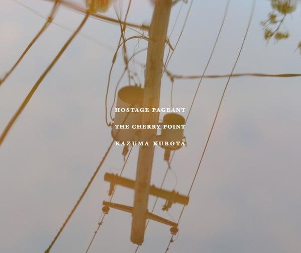 Image of Hostage Pageant & The Cherry Point & Kazuma Kubota CD