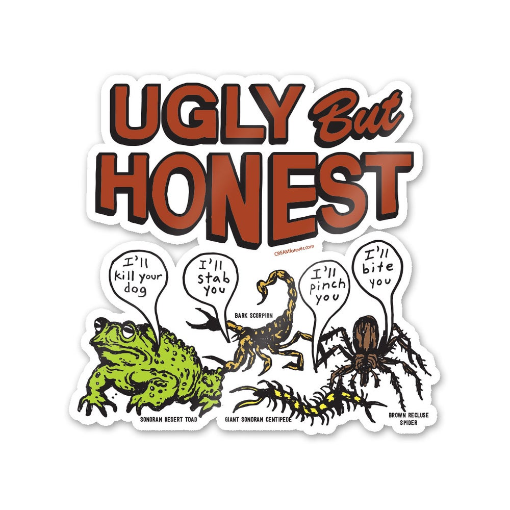 """Ugly But Honest"" - 4"" x 4"" Sticker"