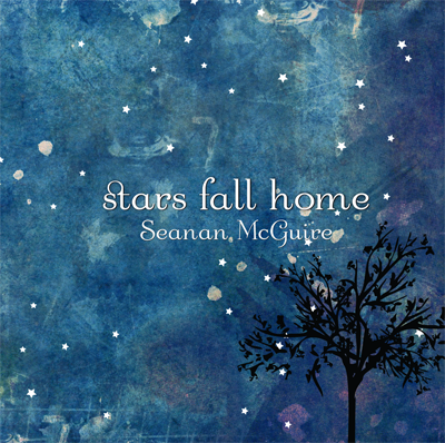 Stars Fall Home by Seanan McGuire