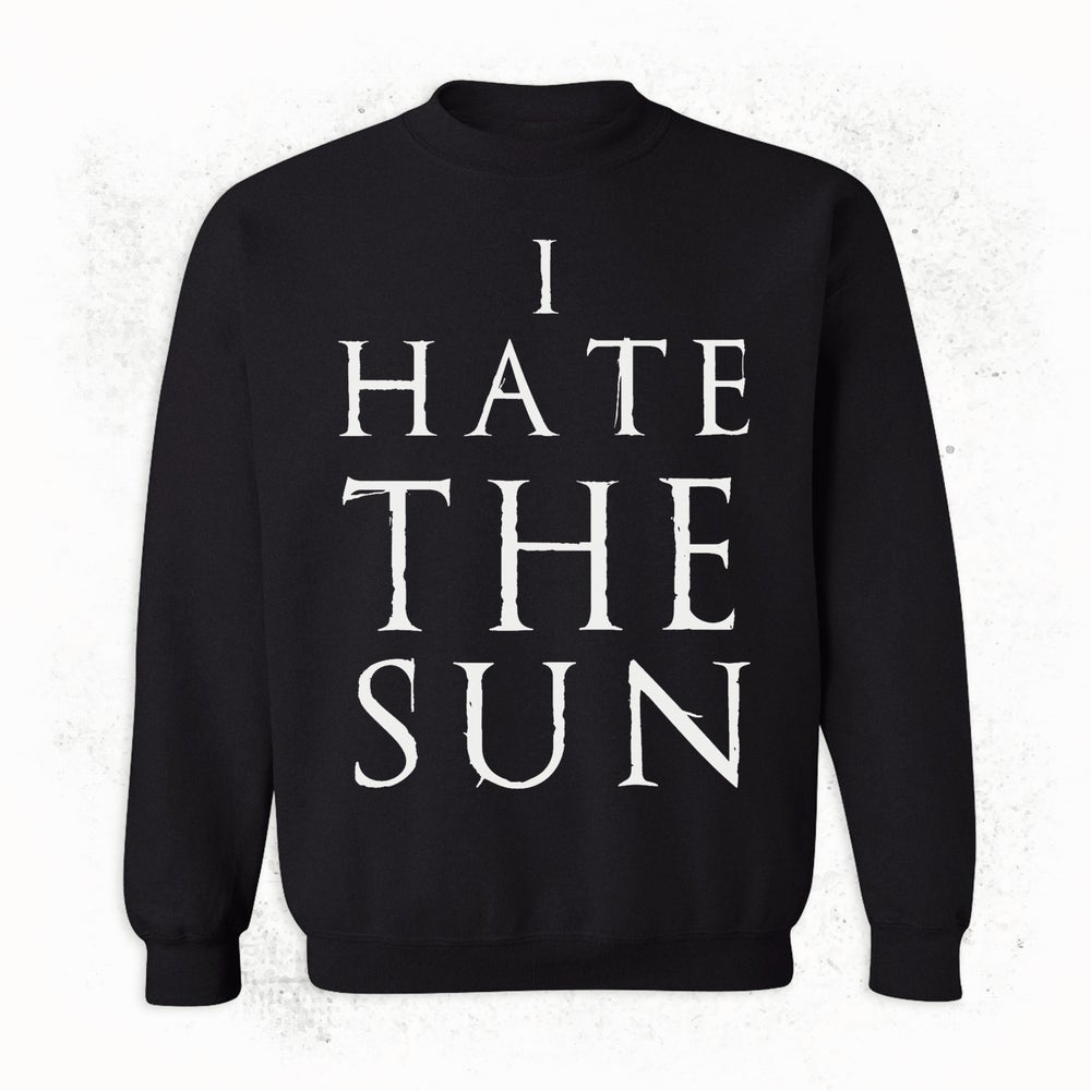 Image of HATE SWEATSHIRT