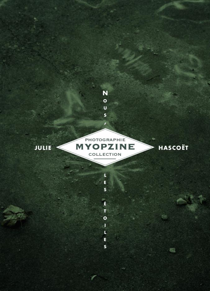 Image of MYOPZINE - Julie Hascoet / Nous, les Etoiles