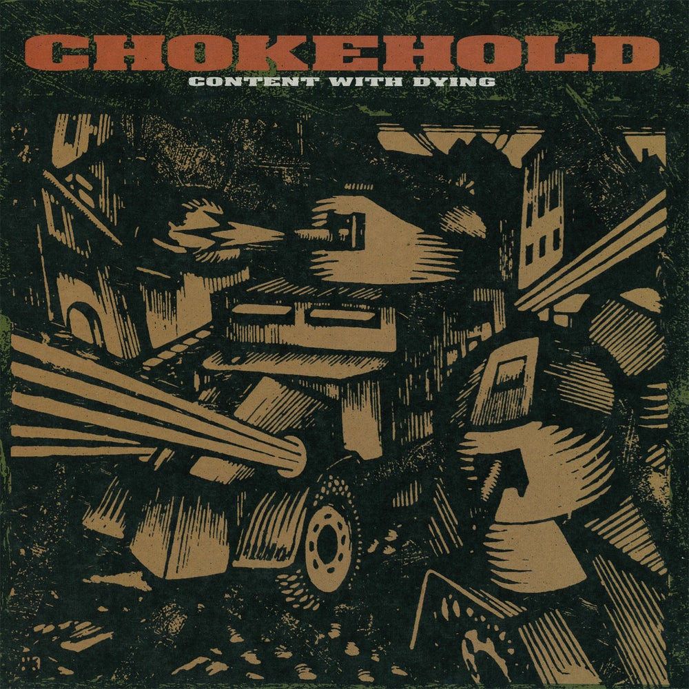 """CHOKEHOLD """"Content With Dying"""" LP"""