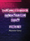 The Prettyboys of Gangster Town
